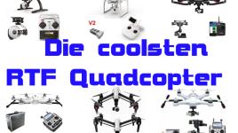 die coolsten RTF Quadrocopter