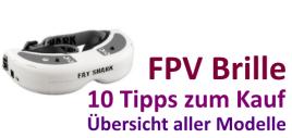 FPV Brille: 10 Tipps zum Kauf